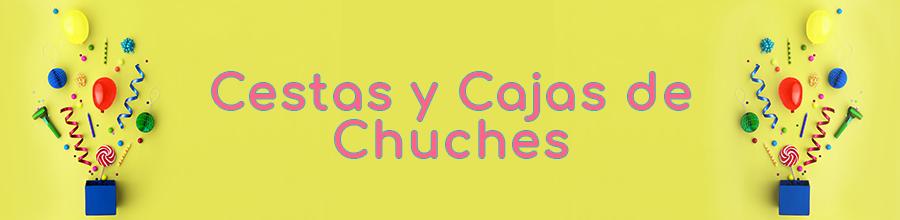CAJAS Y CESTAS DE CHUCHES
